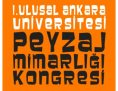 """Kongre: """"I. Ulusal Ankara Üniversitesi Peyzaj Mimarlığı Kongresi"""" (15-17 Ekim 2015)"""