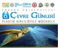 """Ankara Üniversitesi 6.Çevre Günleri """"Plastik Kirliliğiyle Mücadele"""""""
